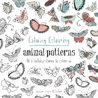 Calming Colouring Animal Patterns: 80...