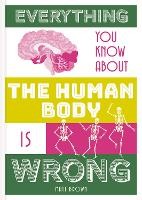 Everything You Know About the Human...