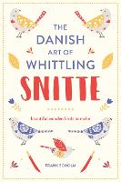 Snitte: The Danish Art of Whittling:...