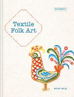Textile Folk Art: Design, Techniques...