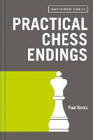 Practical Chess Endings: with modern...