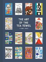 The Art of the Tea Towel: 100 of the...