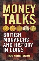 Money Talks: British Monarchs and...