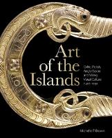 Art of the Islands: Celtic, Pictish,...