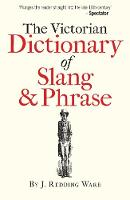 The Victorian Dictionary of Slang &...