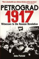 Petrograd, 1917: Witnesses to the...
