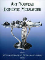 Art Nouveau Domestic Metalwork: From...