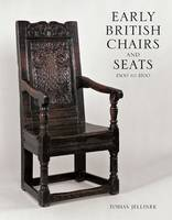 Early British Chairs and Seats: 1500 ...