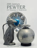 20th Century Pewter: Art Nouveau to...