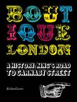 Boutique London: A History: King's...