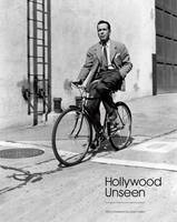 Hollywood Unseen: Photographs from ...
