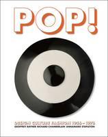 Pop!: Design, Culture, Fashion 1956...