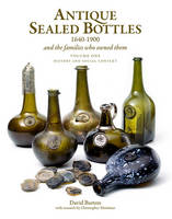 Antique Sealed Bottles 1640-1900