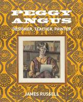Peggy Angus: Designer, Teacher, Painter