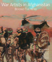 War Artists in Afghanistan: Beyond ...