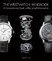 The Wristwatch Handbook: A...