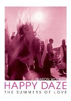 Happy Daze: The Summers of Love