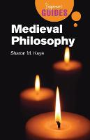 Medieval Philosophy: A Beginner's Guide