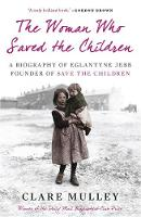 The Woman Who Saved the Children: A...