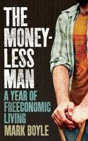 The Moneyless Man: A Year of...