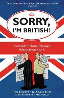 Sorry, I'm British!: An Insider's ...