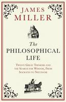 The Philosophical Life: Twelve Great...