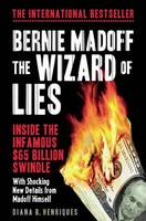 Bernie Madoff, the Wizard of Lies:...