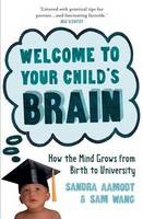 Welcome to Your Child's Brain: From in Utero to Uni