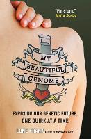 My Beautiful Genome: Exposing Our...