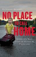 No Place to Call Home: Inside the ...