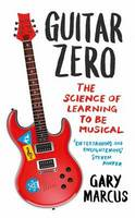 Guitar Zero: The Science of Learning...
