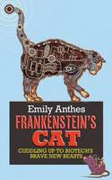 Frankenstein's Cat: Cuddling Up to...