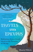 Travels with Epicurus: Meditations...