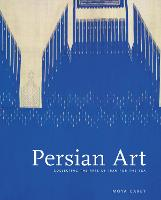 Persian Art: Collecting the Arts of...