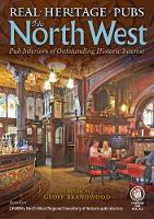 Real Heritage Pubs of the North West:...