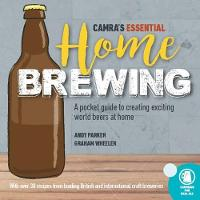 CAMRA's Essential Home Brewing: a...