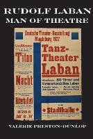 Rudolf Laban: Man of Theatre
