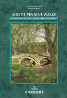 South Pennine Walks: An Illustrated...