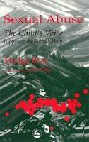 Sexual Abuse: the Child's Voice:...
