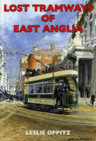 Lost Tramways of East Anglia