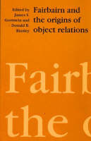 Fairbairn and the Origins of Object...