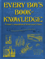 Every Boy's Book of Knowledge: A ...