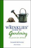 Wrinklies' Guide to Gardening: New...