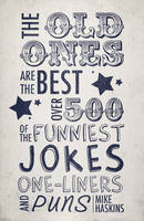 Old Ones are the Best Joke Book: Over...