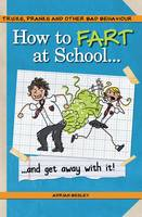 How to Fart at School: ..and Get Away...