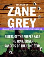 The Best of Zane Grey: 3 Classic...