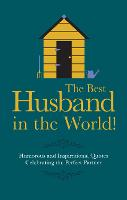 The Best Husband in the World!