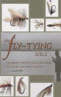 The Fly-tying Bible: 100 Deadly Trout...