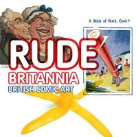 Rude Britannia: British Comic Art