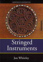 Stringed Instruments: Viols, Violins,...